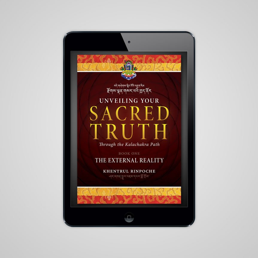 Unveiling Your Sacred Truth Through the Kalachakra Path, Book One: The  External Reality (eBook)